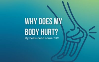 Why Does My Body Hurt Series: Why Do My Heels Hurt?