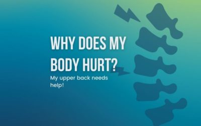 Why Does My Body Hurt Series: What's Wrong With My Upper Back?